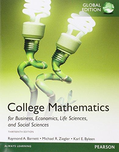 College mathematics for business, economics, life sciences, and social sciences / Raymond A. Barnett, Michael R. Ziegler, Karl E. Byleen.