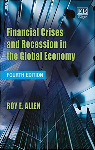 Financial crises and recession in the global economy : fourth edition / Roy E. Allen, Professor of Economics, Saint Mary's College of California.