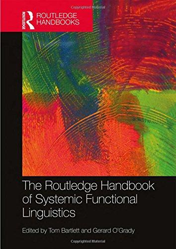 The Routledge handbook of systemic functional linguistics / edited by Tom Bartlett and Gerard O'Grady.
