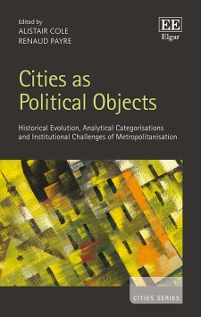Cities as political objects : historical evolution, analytical categorisations and institutional challenges of metropolitanisation