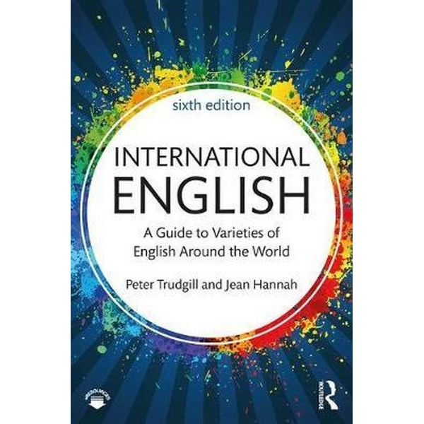 International English : a guide to varieties of English around the world / Peter Trudgill and Jean Hannah.