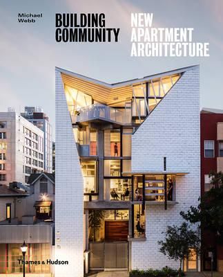 Building community : new apartment architecture / Michael Webb.