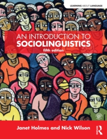 An introduction to sociolinguistics / Janet Holmes and Nick Wilson.
