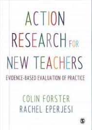 Action research for new teachers : evidence-based evaluation of practice