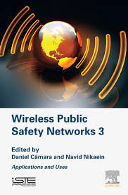 Wireless Public Safety Networks 3 : Applications And Uses